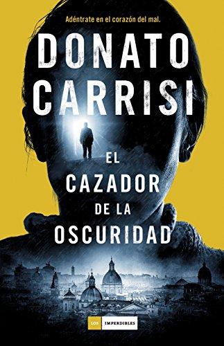 El cazador de la oscuridad por Donato Carrisi