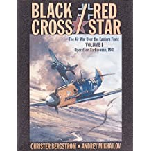 Black Cross/Red Star: Operation Barbarossa 1941 v. 1: The Air War Over the Eastern Front