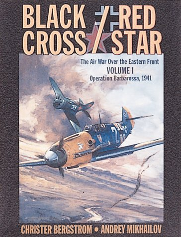 black-cross-red-star-air-war-over-the-eastern-front-operation-barbarossa-1941-the-air-war-over-the-e