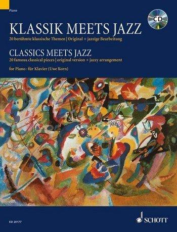 Klassik meets Jazz für Klavier Band 1 inkl. CD : 20 berühmte klassische Themen in Original und jazziger Bearbeitung [Musiknoten] Uwe Korn Ed.