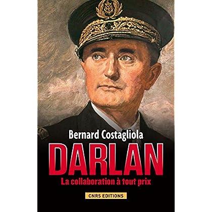 Darlan: La collaboration à tout prix (HISTOIRE)
