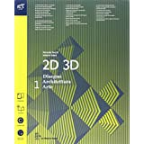 2D 3D disegno, architettura, arte. Con eserciziario. Con album storia del'arte. Con espansione online. Per le Scuole superiori: 1