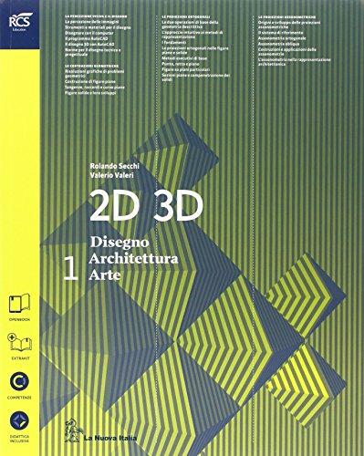 2D 3D disegno, architettura, arte. Con eserciziario. Con album storia del'arte. per le Scuole superiori. Con espansione online: 1