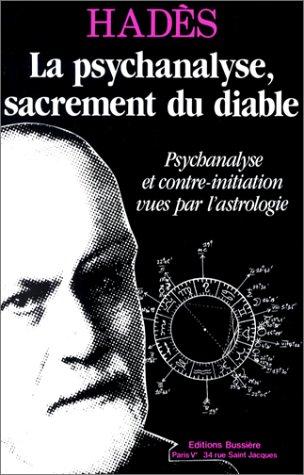 La Psychanalyse, sacrement du diable : Psychanalyse et contre-initiation vues par l'astrologie