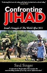 Confronting Jihad: Israel's Struggle & the World after 9/11 by Saul Singer (2003-11-27)