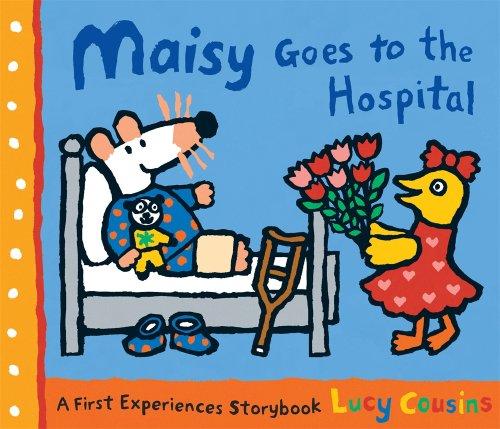 Maisy Goes to the Hospital (Maisy First Experience Books)