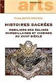 Histoires sacrées - Mobiliers des églises marseillaises et aixoises au XVIIIe siècle