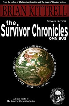 The Survivor Chronicles Omnibus: A Collection of Novels in the Times of the Living Dead (English Edition) par [Kittrell, Brian]