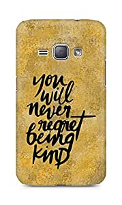 AMEZ you will never regret being kind Back Cover For Samsung Galaxy J1 (2016 EDITION)