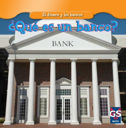 Que es un banco?/ What Is a Bank? (El dinero y los bancos / Money and Banks) por Dana Meachen Rau