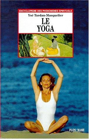 Le yoga, une sagesse par Ysé Tardan-Masquelier