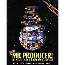 Hey, Mr. Producer!: The Musical World of Cameron Mackintosh