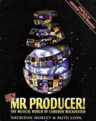 Hey, Mr. Producer!: The Musical World of Cameron Mackintosh