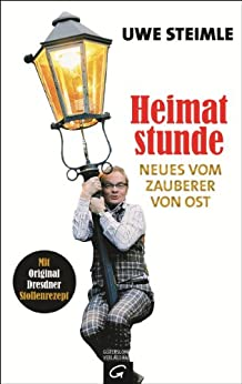 Heimatstunde: Neues vom Zauberer von Ost (German Edition) by [Steimle, Uwe]