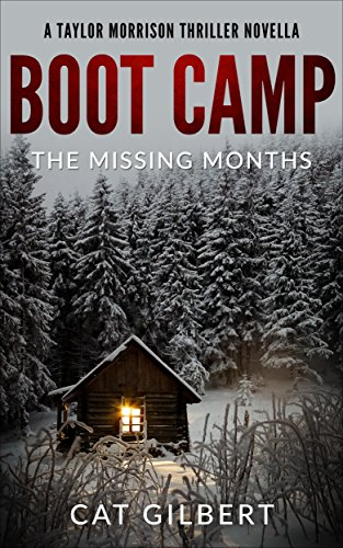 Boot Camp: The Missing Months (A Taylor Morrison Thriller) (English Edition) (Boot Camp Cat)