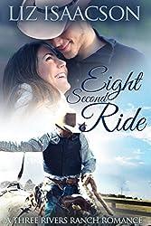 Eight Second Ride: An Inspirational Western Romance (Three Rivers Ranch Romance Book 6)