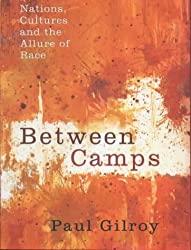 Between Camps: Nations, Culture and the Allure of Race