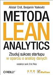 Metoda Lean Analytics.: Zbuduj sukces startupu w oparciu o analize danych