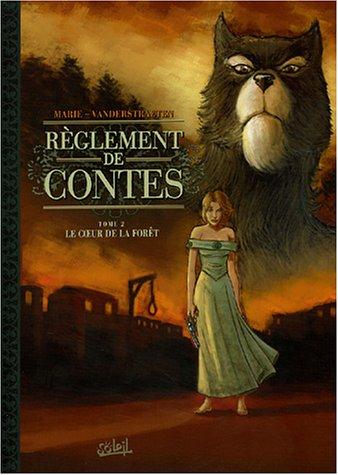 Règlement de contes, tome 2 : Le Coeur de la forêt