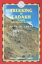 Trekking in Ladakh: Includes Leh, Manali & Delhi (Trailblazer Trekking Guides)