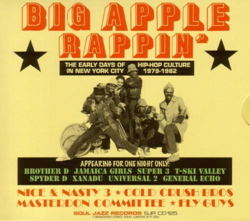 Big Apple Rappin': The Early Days Of Hip-Hop Culture in New York City, 1979-1982 by Brother D Jamaica Ski