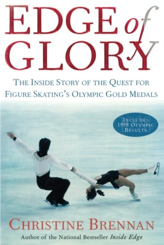 Edge of Glory: The Inside Story of the Quest for Figure Skatings Olympic Gold Medals (Lisa Drew)