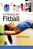 [(La Tecnica Del Fitball / the Technique of Fitball : Desarrollo De Ejercicios / Development of...