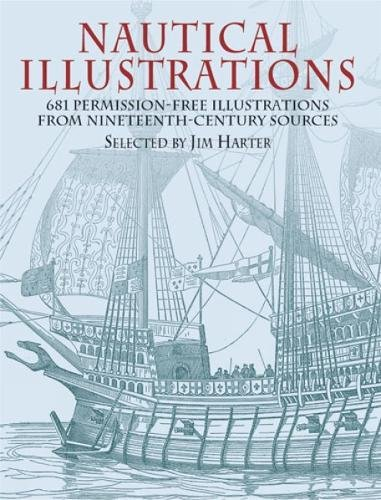 Nautical Illustrations: 681 Permission-Free Illustrations from Nineteenth-Century Sources: A Pictorial Archive from...