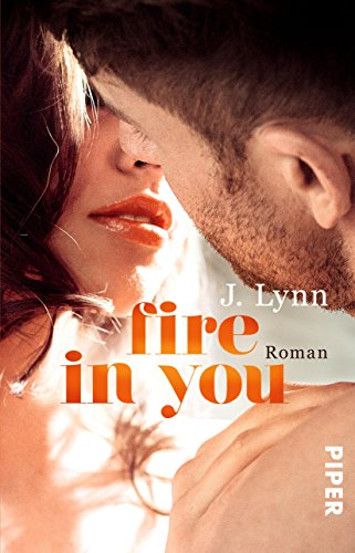 Fire in You: Roman (Wait for You 7) von [Lynn, J.]