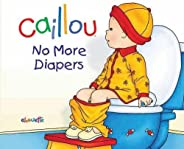 Caillou: No More Diapers
