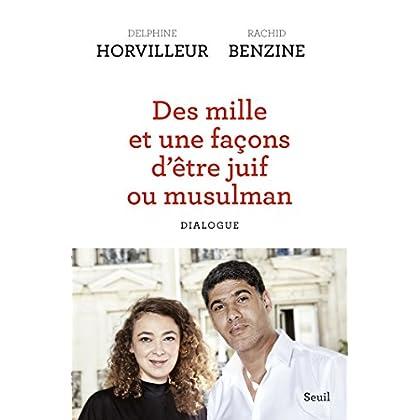 Des mille et une façons d'être juif ou musulman (titre provisoire) - Dialogue (Sciences humaines (H.C.))
