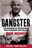 Gangster: The biography of international drug trafficker John Gilligan