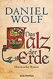 Das Salz der Erde: Historischer Roman (Die Fleury-Serie, Band 1) - Daniel Wolf