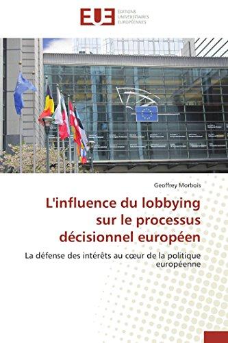 L'influence du lobbying sur le processus décisionnel européen par Geoffrey Morbois