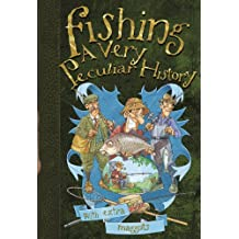 Very Peculiar History: Fishing, A Very Peculiar History