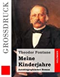 Meine Kinderjahre (Großdruck): Autobiographischer Roman - Theodor Fontane