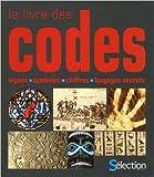 le livre des codes signes symboles chiffres de collectif 15 octobre 2009