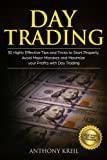 Day Trading: 30 Highly Effective Tips and Tricks to Start Properly, Avoid Major Mistakes and 10x Your Profits with Day Trading (Analysis of the Stock Market like a Real Pro Options, Forex & Stocks)