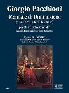 Ut Orpheus PACCHIONI GIORGIO - MANUALE DI DIMINUZIONE FROM WORKS BY A. CORELLI AND G. PH. TELEMANN Méthode et pédagogie Méthode et traité Traité de diminution