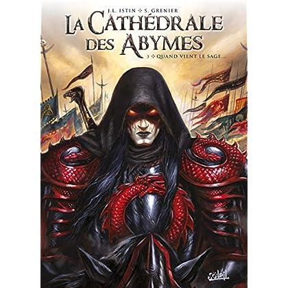 La Cathédrale des Abymes 03 - Quand vient le sage...