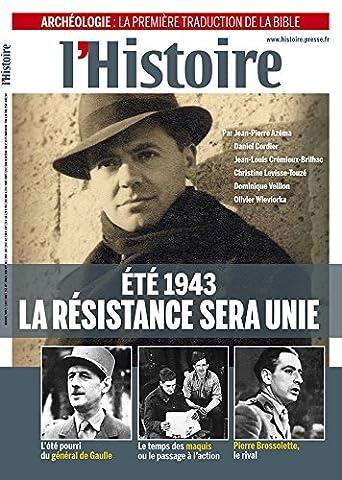 L'Histoire n° 388 juin 2013 : Eté 1943, La Résistance sera unie