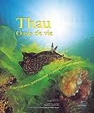 Image de Thau oasis de vie: Écosystèmes, patrimoines et paysages sous-marins