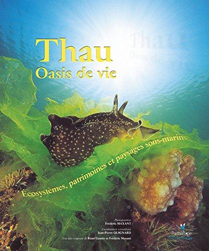 Thau oasis de vie: Écosystèmes, patrimoines et paysages sous-marins