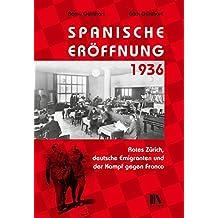 Spanische Eröffnung 1936: Rotes Zürich, deutsche Emigranten und der Kampf gegen Franco