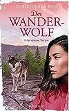 Der Wanderwolf: Folge deinem Herzen - Christopher Ross