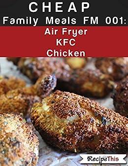 Cheap Family Meals FM 001 – Air Fryer KFC Chicken