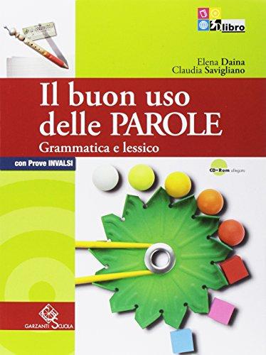 Il buon uso delle parole. Grammatica e lessico + CD + Comunicazione e scrittura + Palestra INVALSI