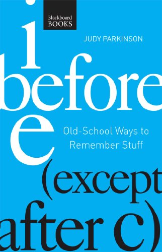I Before E Except After C: Old-school Ways to Remember Stuff -