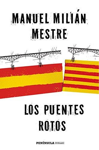 Los puentes rotos (HUELLAS) por Manuel Milián Mestre