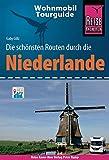 Reise Know-How Wohnmobil-Tourguide Niederlande: Die schönsten Routen - Gaby Gölz